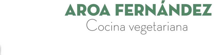 Aroa Fernández | Cocina vegetariana